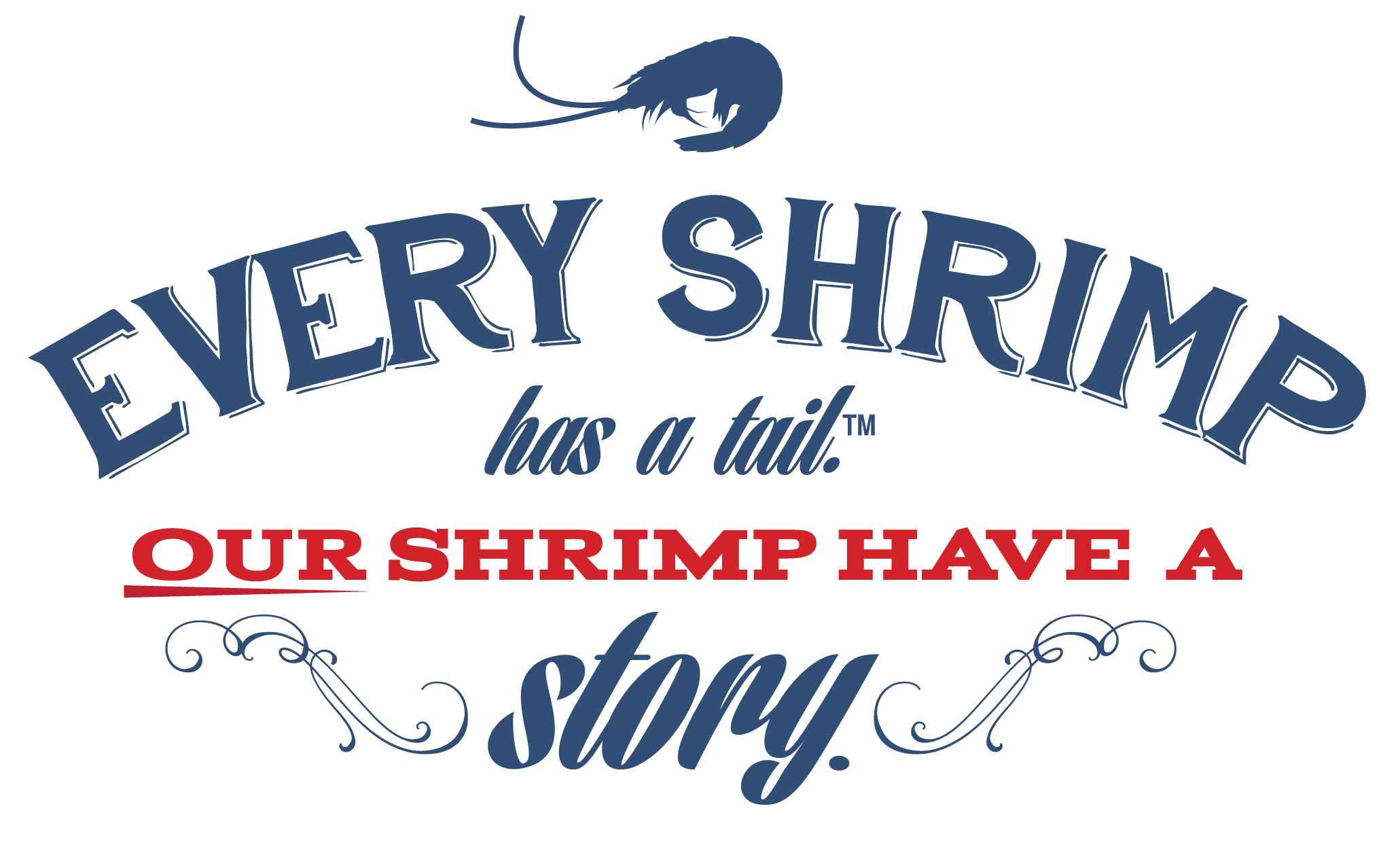 Every shrimp has a tale. Our shrimp have a story.